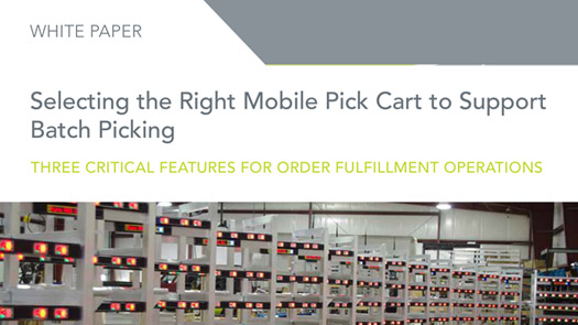 thumbnail of white paper selecting the right mobile pick cart to support batch picking